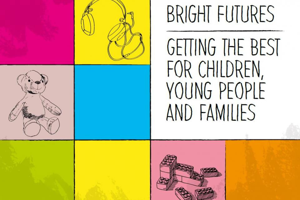 Bright Futures – getting the best for children, young people and families