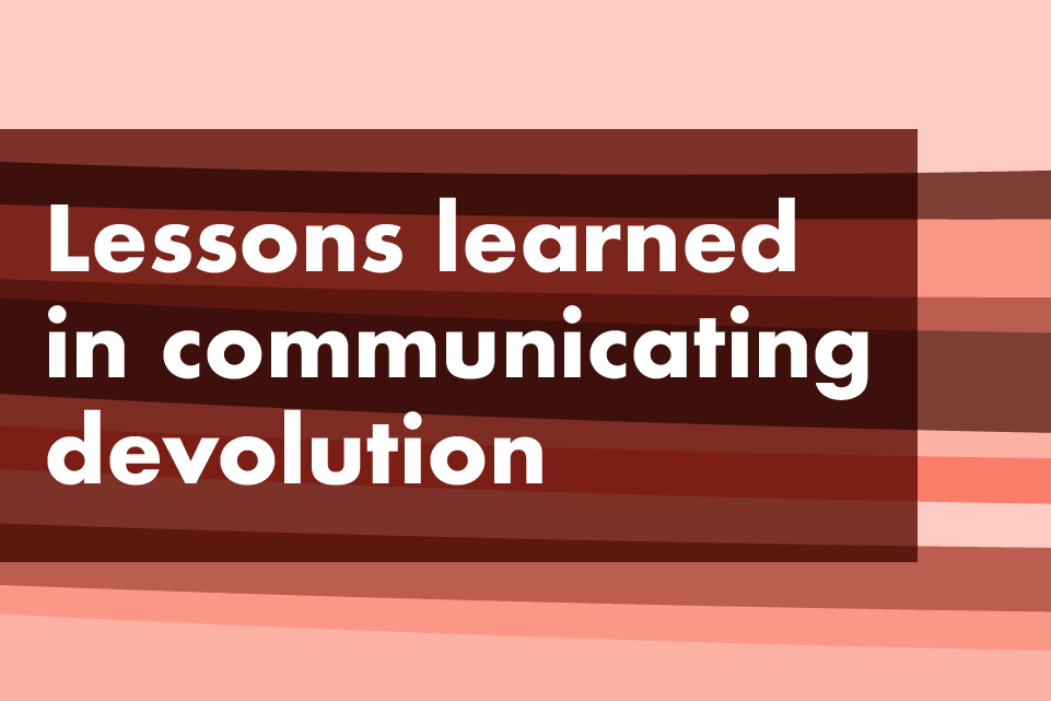 Lessons learned in communicating devolution